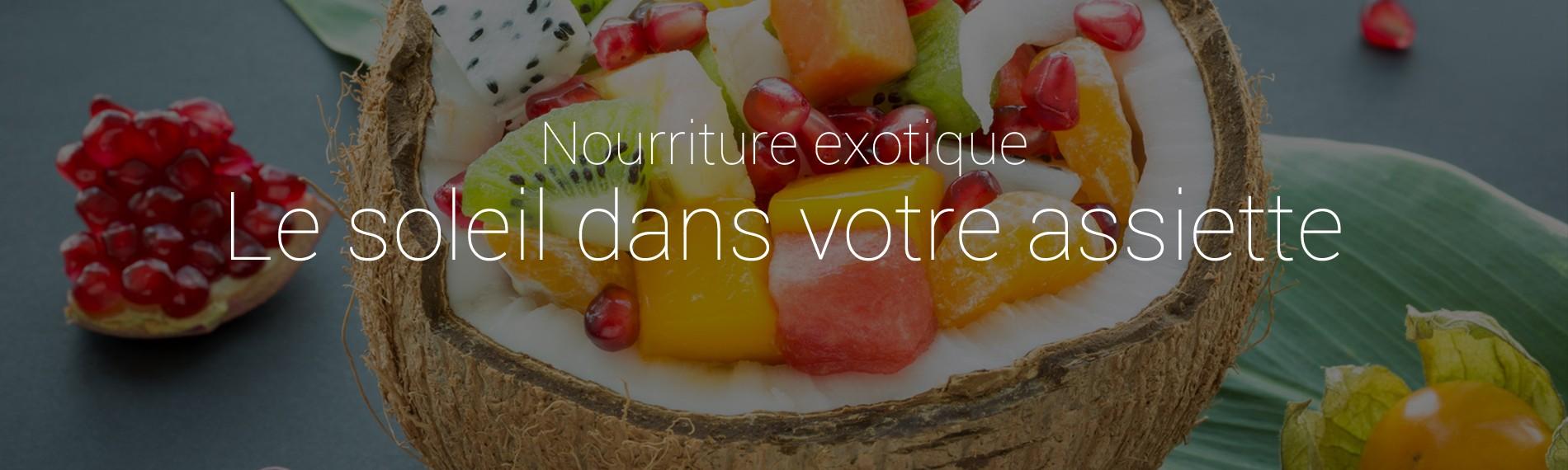 Nourriture exotique - Le soleil dans votre assiette